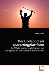 Der Golfsport ALS Marketingplattform