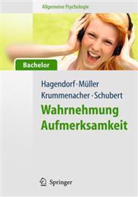 Allgemeine Psychologie Für Bachelor: Wahrnehmung Und Aufmerksamkeit. (Lehrbuch Mit Online-Materialien)