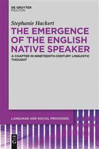 The Emergence of the English Native Speaker