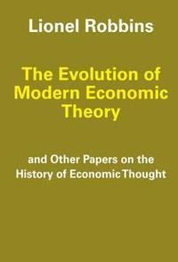 The Evolution of Modern Economic Theory and Other Papers on the History of Economic Thought