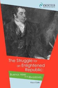 The Struggle for an Enlightened Republic