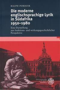 Die moderne englischsprachige Lyrik in Südafrika 1950-1980