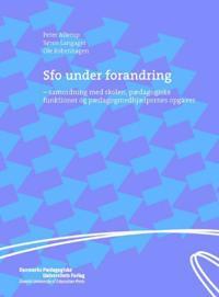 Sfo Under Forandring: Samordning Med Skolen, Paedagogiske Funktioner Og Paedagogmedhjaelpernes Opgaver