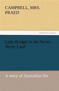 Lady Bridget in the Never-Never Land