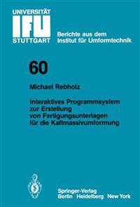 Interaktives Programmsystem Zur Erstellung Von Fertigungsunterlagen Fur Die Kaltmassivumformung