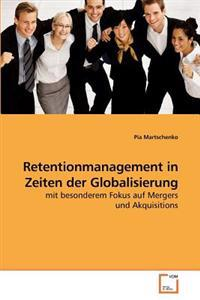 Retentionmanagement in Zeiten Der Globalisierung