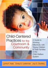 Child-Centered Practices for the Courtroom & Community
