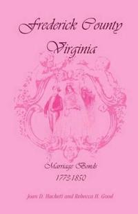 Frederick County, Virginia, Marriage Bonds, 1773-1850