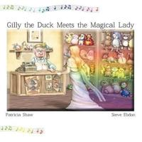 Gilly the Duck Meets the Magical Lady