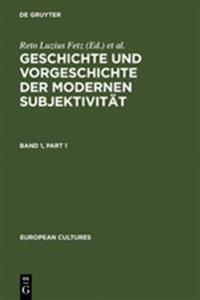 Geschichte Und Vorgeschichte Der Modernen Subjektivit t