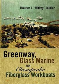 Greenway, Glass Marine and Chesapeake Fiberglass Workboats
