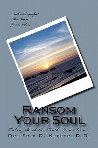 Ransom Your Soul (Second Edition): Taking Back the Truth