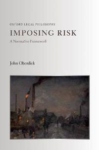 Imposing Risk: A Normative Framework