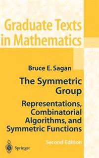 The Symmetric Group: Representations, Combinatorial Algorithms, and Symmetric Functions
