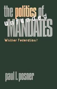 The Politics of Unfunded Mandates