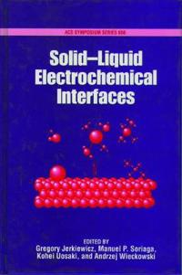 Solid-Liquid Electrochemical Interfaces