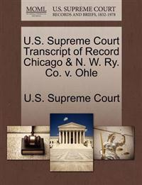 U.S. Supreme Court Transcript of Record Chicago & N. W. Ry. Co. V. Ohle