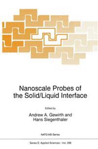 Nanoscale Probes of the Solid/Liquid Interface
