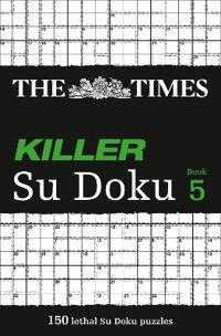 The Times Killer Su Doku Book 5