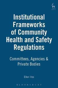 Institutional Frameworks of Community Health and Safety Legislation