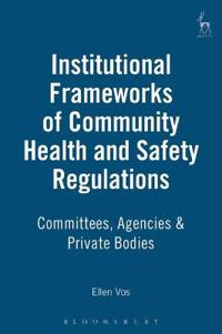 Institutional Frameworks of Community Health and Safety Regulations