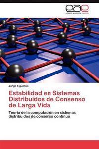 Estabilidad En Sistemas Distribuidos de Consenso de Larga Vida