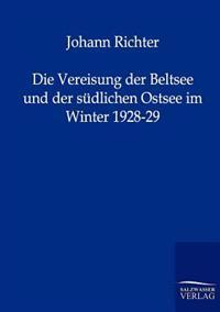 Die Vereisung Der Beltsee Und Der Sudlichen Ostsee Im Winter 1928-29