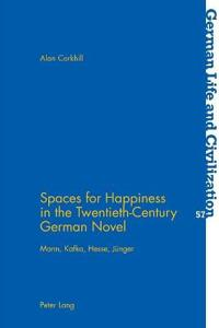 Spaces for Happiness in the Twenieth-Century German Novel
