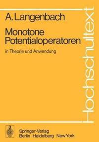 Monotone Potentialoperatoren in Theorie und Anwendung