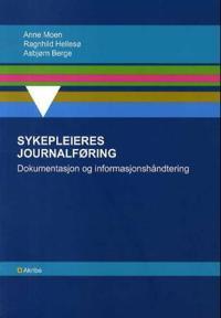 Sykepleieres journalføring - Anne Moen, Ragnhild Hellesø, Asbjørn Berge | Ridgeroadrun.org