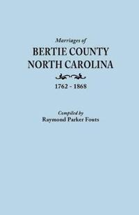 Marriages of Bertie County, North Carolina, 1762-1868