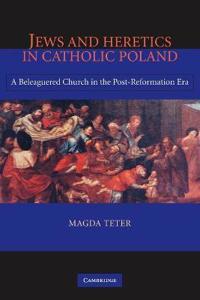 Jews and Heretics in Catholic Poland