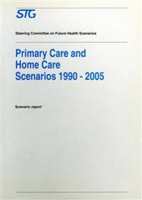Primary Care and Home Care Scenarios 1990-2005