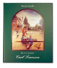 Se på konst : Carl Larsson