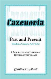 Cazenovia Past and Present (Madison County, New York)