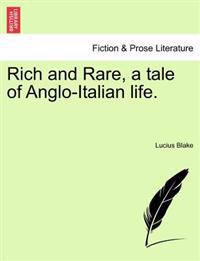 Rich and Rare, a Tale of Anglo-Italian Life.