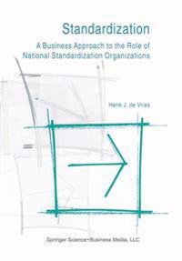 Standardization: A Business Approach to the Role of National Standardization Organizations