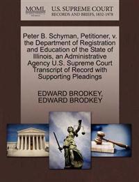 Peter B. Schyman, Petitioner, V. the Department of Registration and Education of the State of Illinois, an Administrative Agency U.S. Supreme Court Transcript of Record with Supporting Pleadings