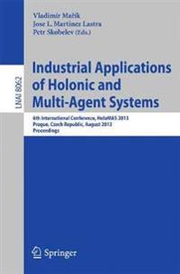 Industrial Applications of Holonic and Multi-Agent Systems