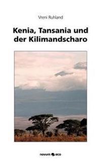 Kenia, Tansania Und Der Kilimandscharo
