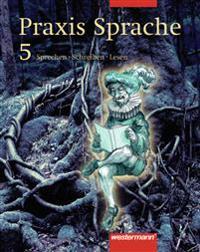 Praxis Sprache 5. Schülerbuch. Rechtschreibung 2006. Berlin, Brandenburg