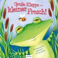 Große Klappe ? kleiner Frosch!