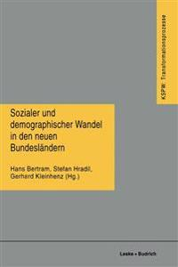 Sozialer Und Demographischer Wandel in Den Neuen Bundesländern