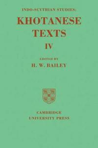 Indo-Scythian Studies: Being Khotanese Texts Volume IV
