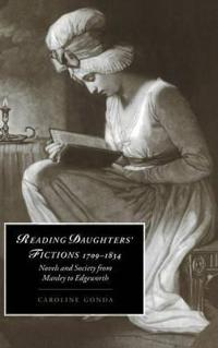 Reading Daughters' Fictions 1709-1834