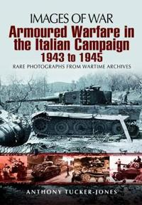 Armoured Warfare in the Italian Campaign: 1943 to 1945