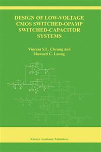 Design of Low-Voltage Cmos Switched-Opamp Switched-Capacitor Systems