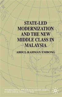 State-Led Modernization and the New Middle Class in Malaysia