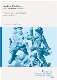 Medical Pluralism: Past - Present - Future