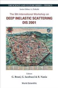 The 9th International Workshop on Deep Inelastic Scattering Dis 2001